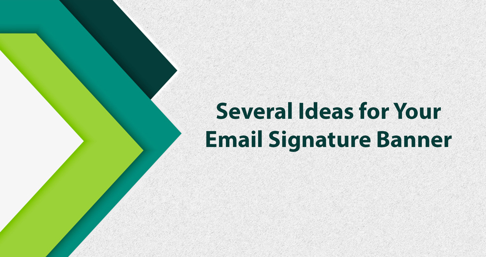 Several Ideas for Your Perfect Email Signature Banner - MySignature