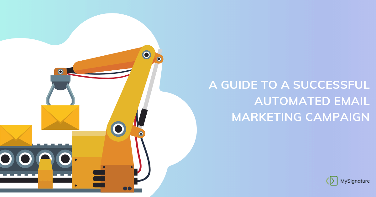 A guide to a successful automated email marketing campaign