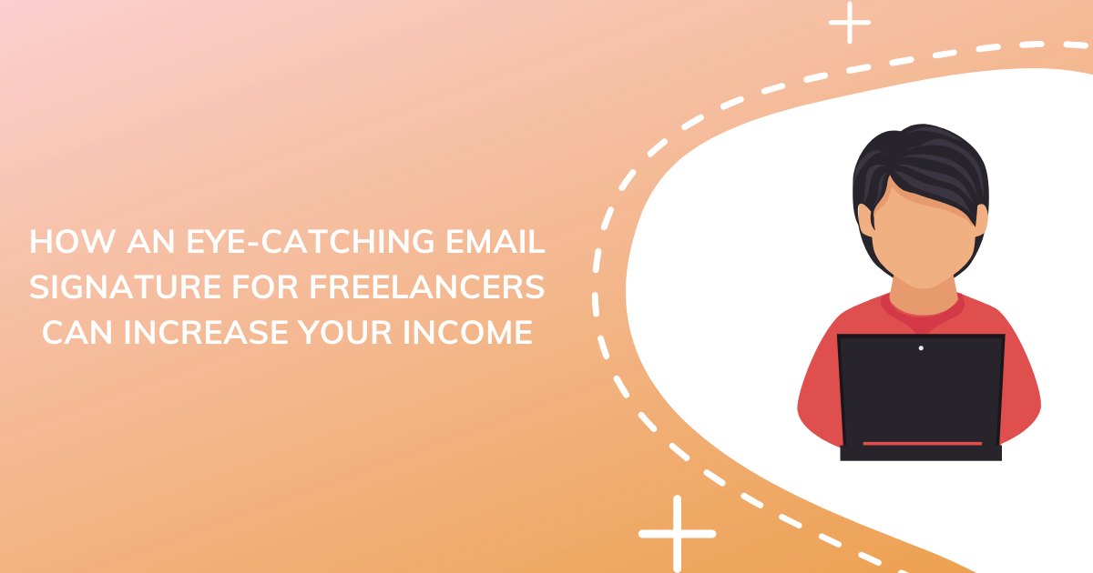 How an Email Signature for Freelancers Can Increase Income