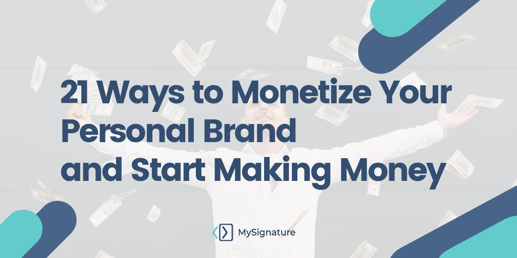 21 Ways to Monetize Your Personal Brand and Start Making Money