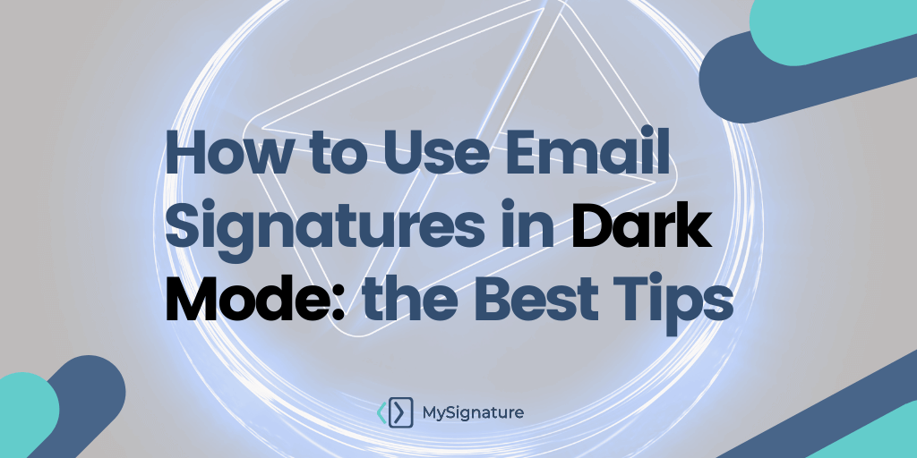 How to Use Email Signatures in Dark Mode- the Best Tips (1) (1)