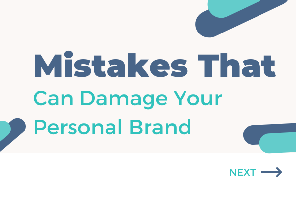 Mistakes that can damage your personal brand- blog